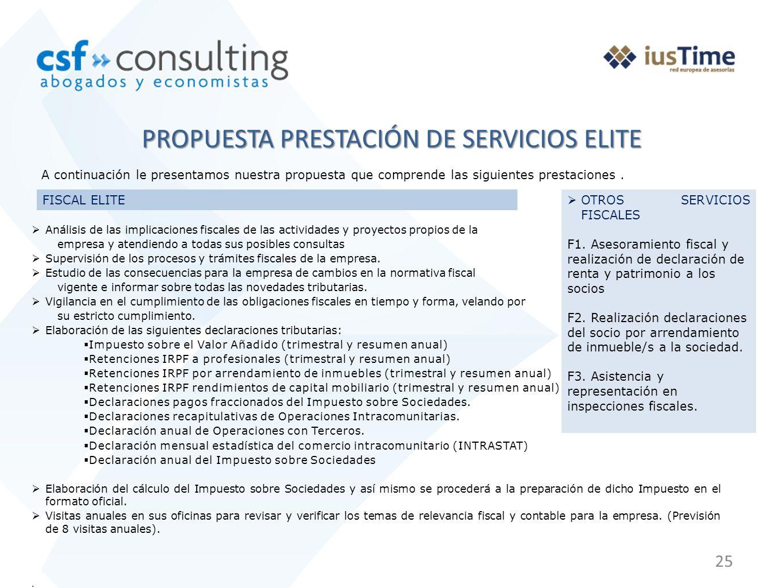 25 PROPUESTA PRESTACIÓN DE SERVICIOS ELITE A continuación le presentamos nuestra propuesta que comprende las siguientes prestaciones.