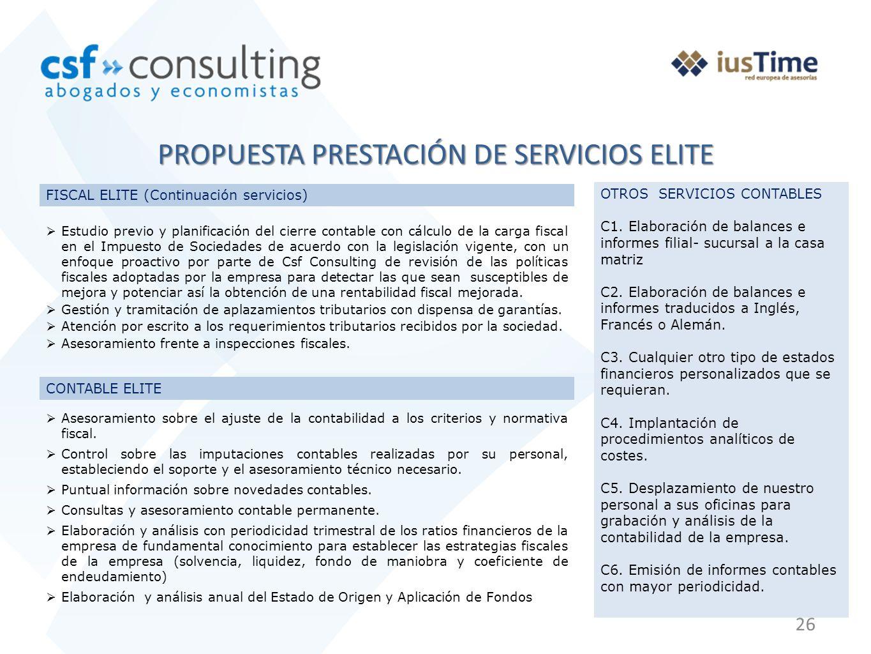 26 PROPUESTA PRESTACIÓN DE SERVICIOS ELITE FISCAL ELITE (Continuación servicios) CONTABLE ELITE OTROS SERVICIOS CONTABLES C1. Elaboración de balances