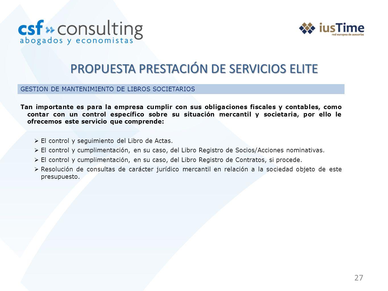 27 PROPUESTA PRESTACIÓN DE SERVICIOS ELITE GESTION DE MANTENIMIENTO DE LIBROS SOCIETARIOS Tan importante es para la empresa cumplir con sus obligacion