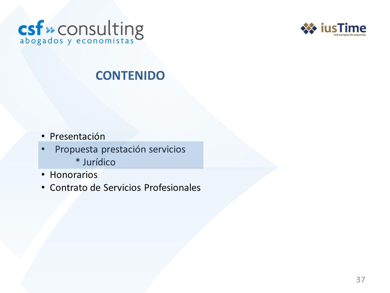 37 Presentación Propuesta prestación servicios * Jurídico Honorarios Contrato de Servicios Profesionales CONTENIDO