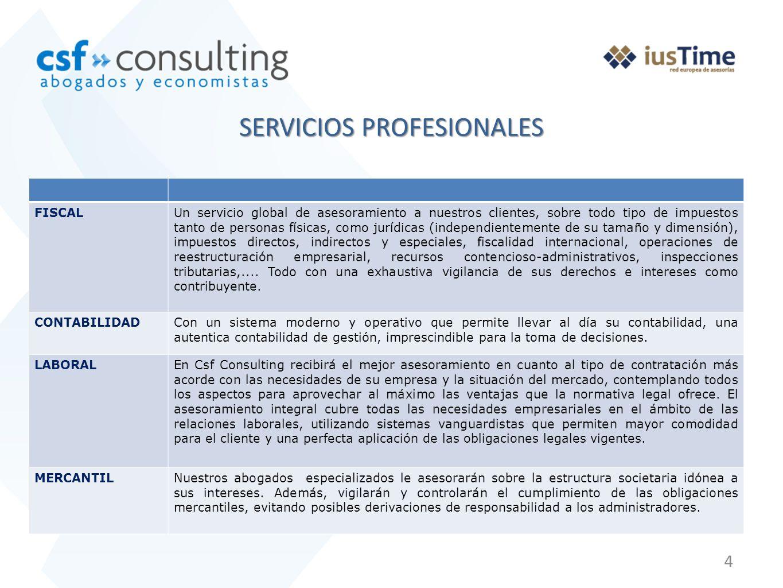 4 SERVICIOS PROFESIONALES FISCALUn servicio global de asesoramiento a nuestros clientes, sobre todo tipo de impuestos tanto de personas físicas, como
