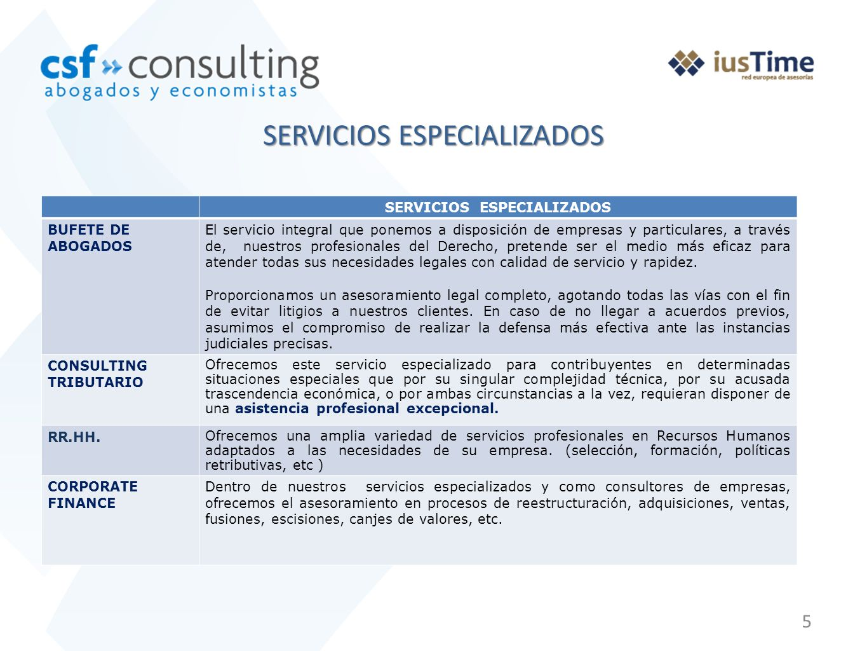 5 SERVICIOS ESPECIALIZADOS BUFETE DE ABOGADOS El servicio integral que ponemos a disposición de empresas y particulares, a través de, nuestros profesi