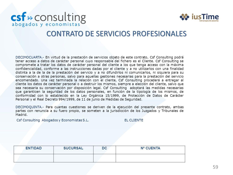 59 CONTRATO DE SERVICIOS PROFESIONALES DECIMOCUARTA.- En virtud de la prestación de servicios objeto de este contrato, Csf Consulting podrá tener acce
