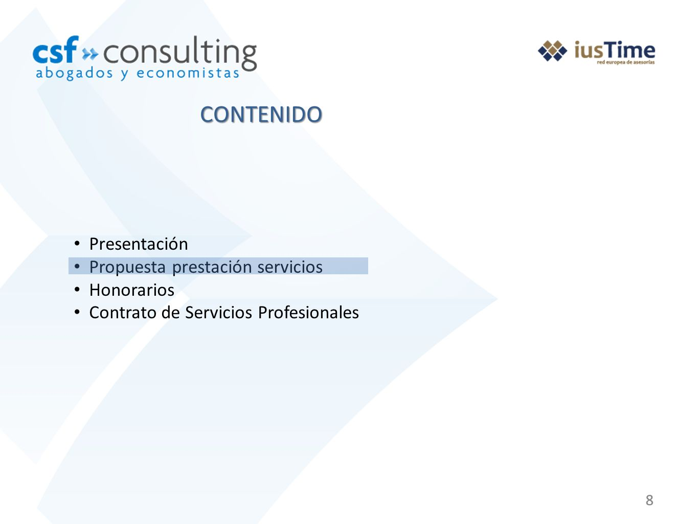 9 Presentación Propuesta prestación servicios * Fiscal / Contable Honorarios Contrato de Servicios Profesionales CONTENIDO
