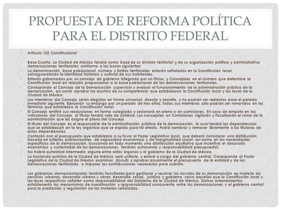 PROPUESTA DE REFORMA POLÍTICA PARA EL DISTRITO FEDERAL Artículo 122 Constitucional Base Cuarta.