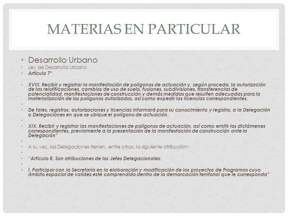 MATERIAS EN PARTICULAR Desarrollo Urbano Ley de Desarrollo Urbano Artículo 7° XVIII.