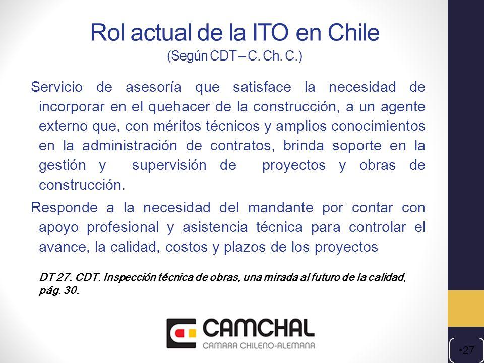 Rol actual de la ITO en Chile (Según CDT – C. Ch. C.) Servicio de asesoría que satisface la necesidad de incorporar en el quehacer de la construcción,