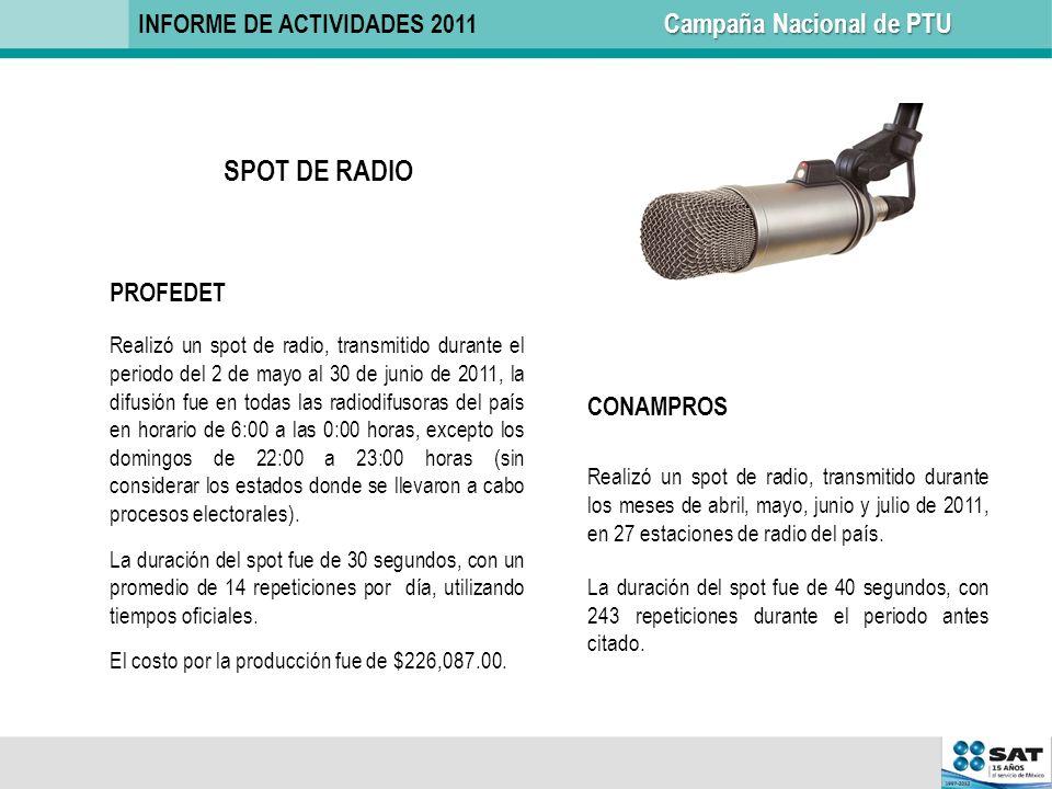 CONAMPROS Realizó un spot de radio, transmitido durante los meses de abril, mayo, junio y julio de 2011, en 27 estaciones de radio del país. La duraci