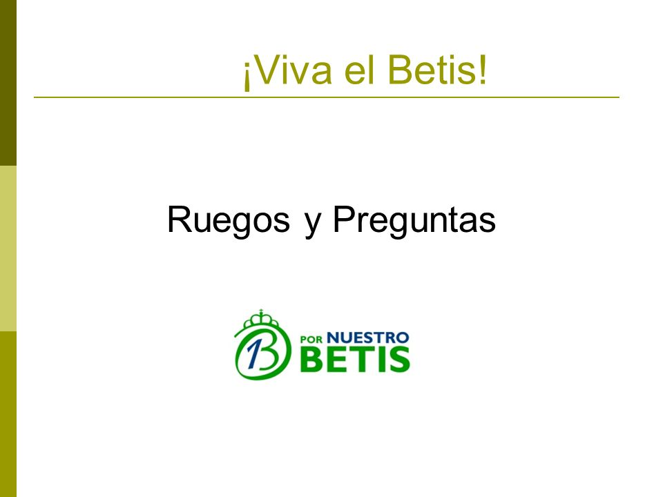 ¡Viva el Betis! Ruegos y Preguntas