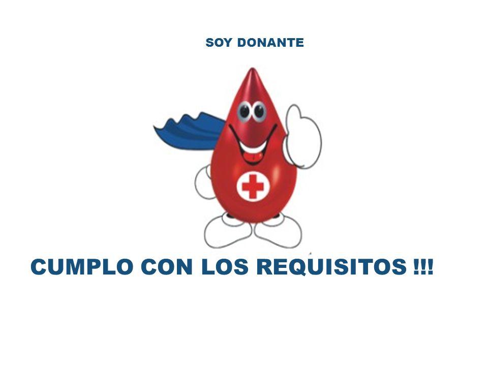 CUMPLO CON LOS REQUISITOS !!! SOY DONANTE