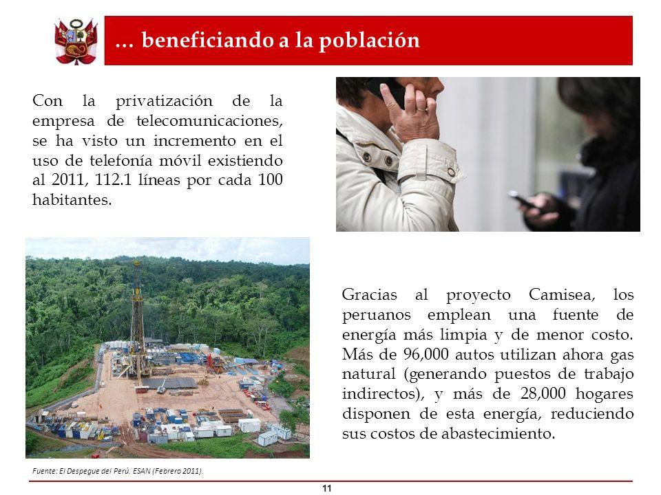 … beneficiando a la población 11 Fuente: El Despegue del Perú. ESAN (Febrero 2011). Con la privatización de la empresa de telecomunicaciones, se ha vi