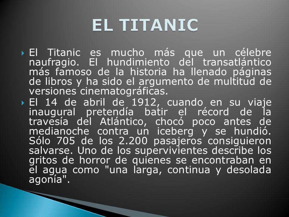 El Titanic es mucho más que un célebre naufragio.