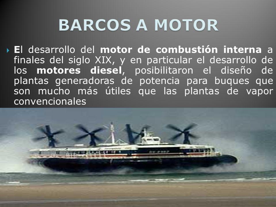 El desarrollo del motor de combustión interna a finales del siglo XIX, y en particular el desarrollo de los motores diesel, posibilitaron el diseño de plantas generadoras de potencia para buques que son mucho más útiles que las plantas de vapor convencionales
