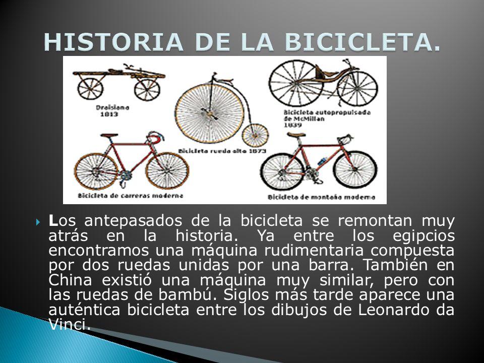 Los antepasados de la bicicleta se remontan muy atrás en la historia.