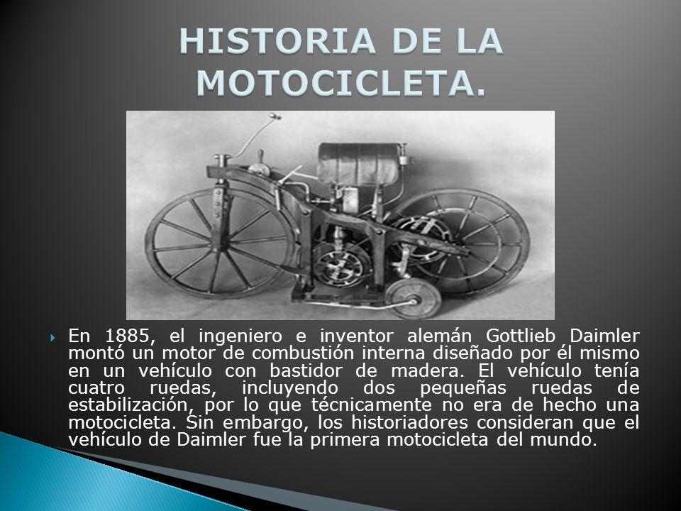 En 1885, el ingeniero e inventor alemán Gottlieb Daimler montó un motor de combustión interna diseñado por él mismo en un vehículo con bastidor de madera.