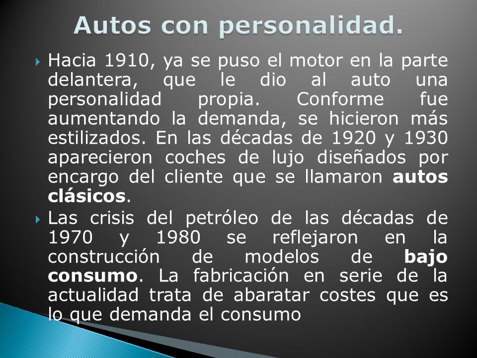 Hacia 1910, ya se puso el motor en la parte delantera, que le dio al auto una personalidad propia.