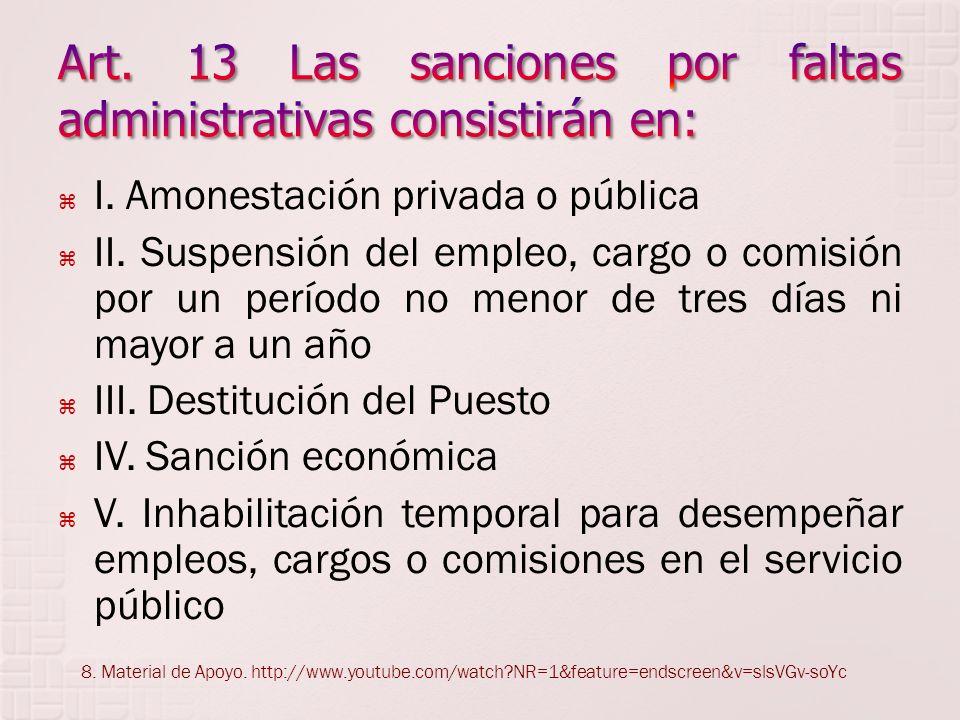 ARTICULO 14.- Para la imposición de las sanciones administrativas se tomarán en cuenta los elementos propios del empleo, cargo o comisión que desempeñ