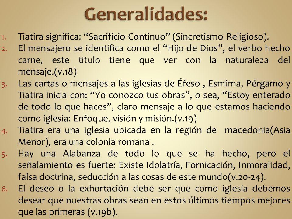 1.Tiatira significa: Sacrificio Continuo (Sincretismo Religioso).
