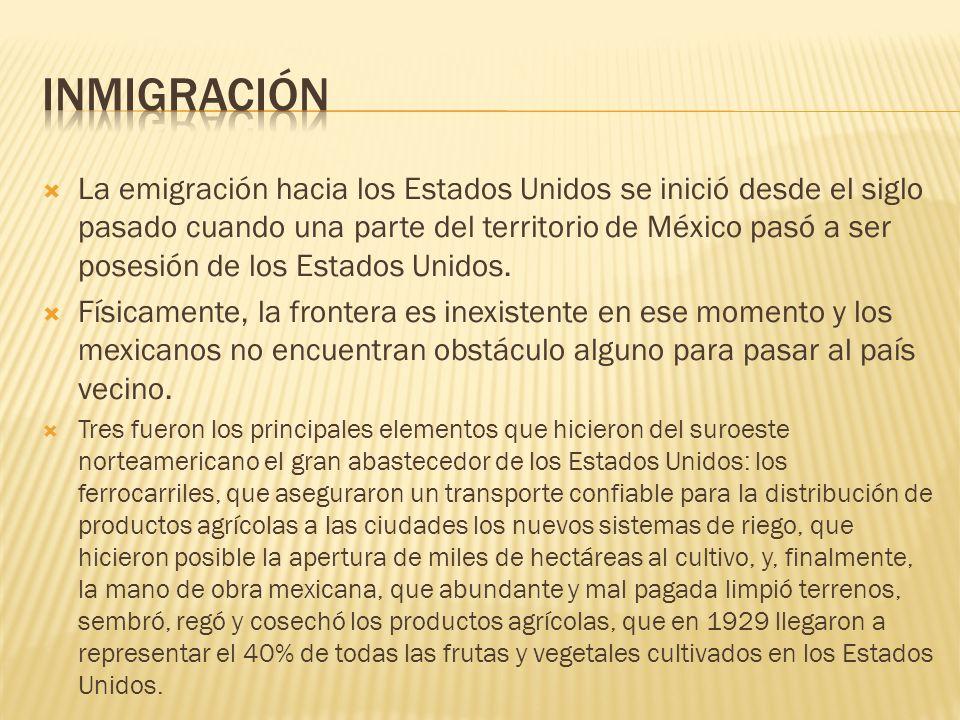 La emigración hacia los Estados Unidos se inició desde el siglo pasado cuando una parte del territorio de México pasó a ser posesión de los Estados Un