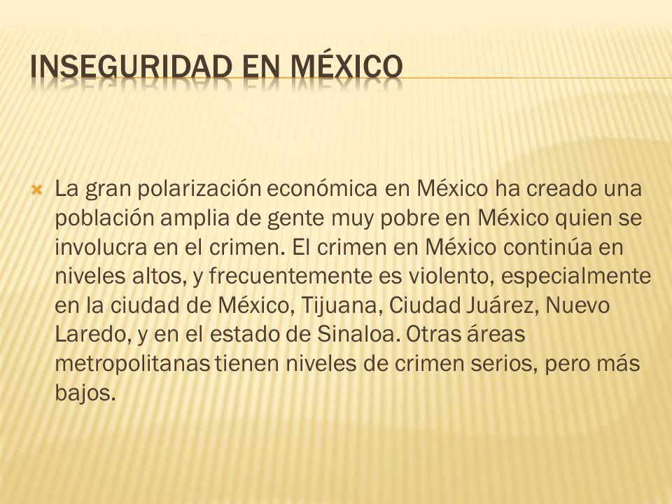 La gran polarización económica en México ha creado una población amplia de gente muy pobre en México quien se involucra en el crimen. El crimen en Méx