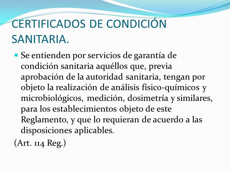 CERTIFICADOS DE CONDICIÓN SANITARIA. Se entienden por servicios de garantía de condición sanitaria aquéllos que, previa aprobación de la autoridad san