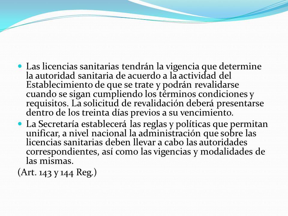 Las licencias sanitarias tendrán la vigencia que determine la autoridad sanitaria de acuerdo a la actividad del Establecimiento de que se trate y podr