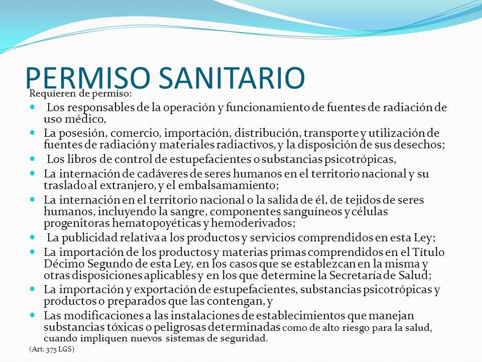 PERMISO SANITARIO Requieren de permiso: Los responsables de la operación y funcionamiento de fuentes de radiación de uso médico, La posesión, comercio
