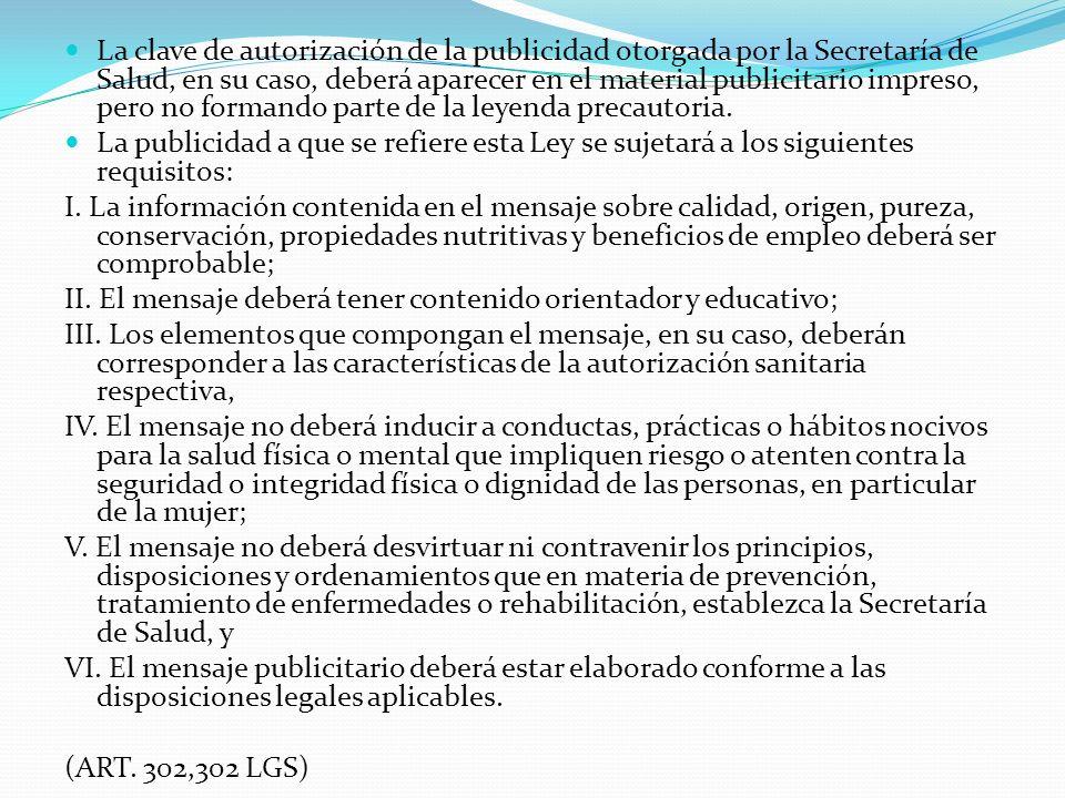 La clave de autorización de la publicidad otorgada por la Secretaría de Salud, en su caso, deberá aparecer en el material publicitario impreso, pero n