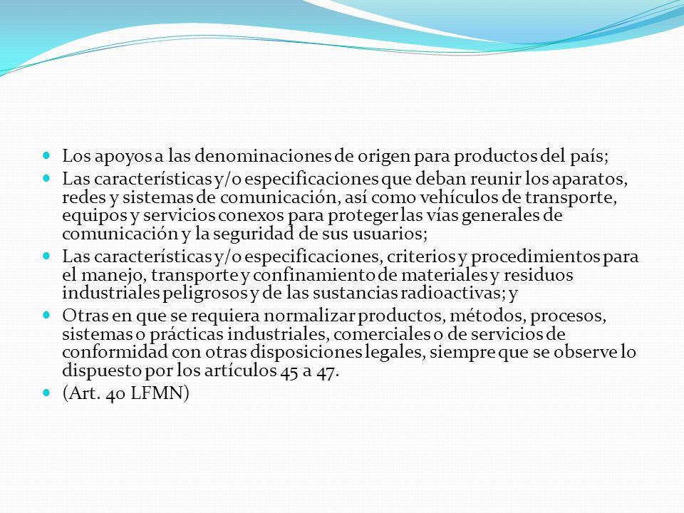 Los apoyos a las denominaciones de origen para productos del país; Las características y/o especificaciones que deban reunir los aparatos, redes y sis