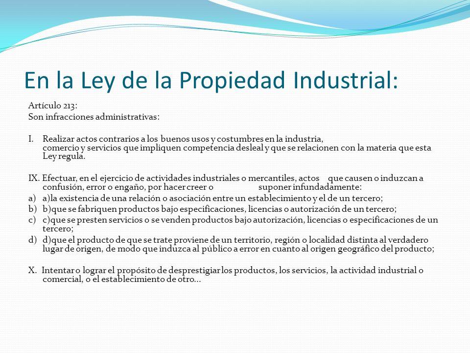 En la Ley de la Propiedad Industrial: Artículo 213: Son infracciones administrativas: I.Realizar actos contrarios a los buenos usos y costumbres en la