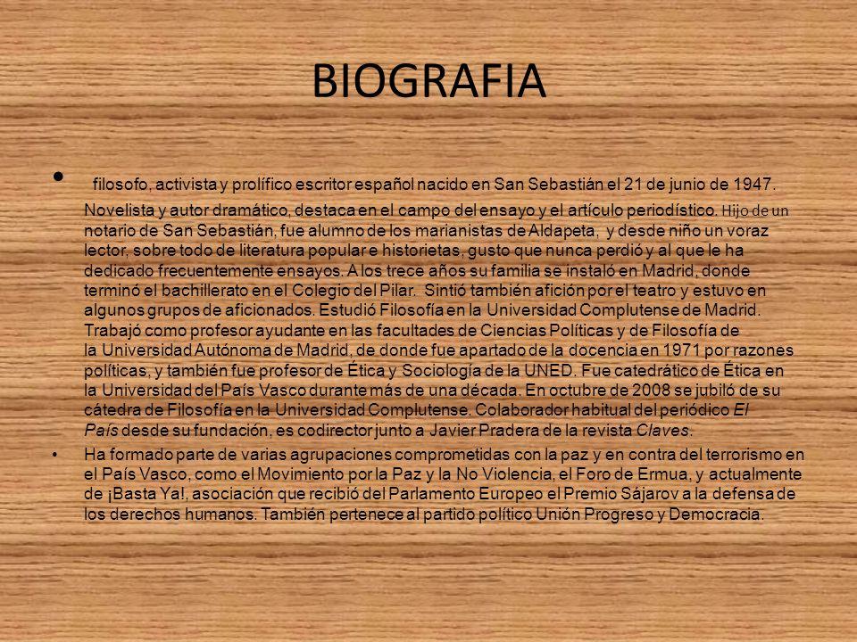 BIOGRAFIA filosofo, activista y prolífico escritor español nacido en San Sebastián el 21 de junio de 1947. Novelista y autor dramático, destaca en el