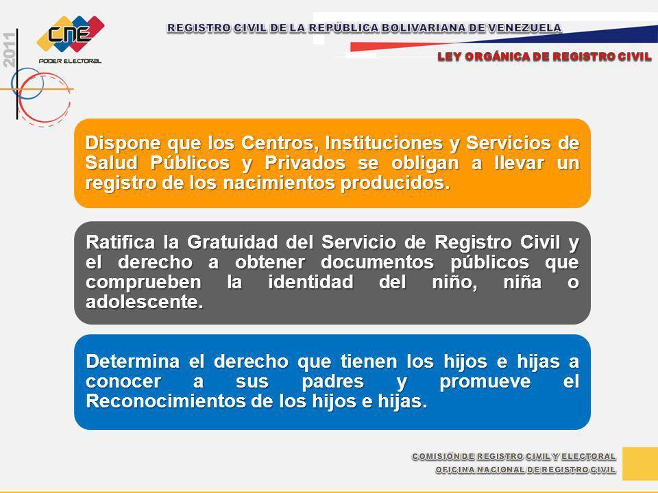 Dispone que los Centros, Instituciones y Servicios de Salud Públicos y Privados se obligan a llevar un registro de los nacimientos producidos. Ratific