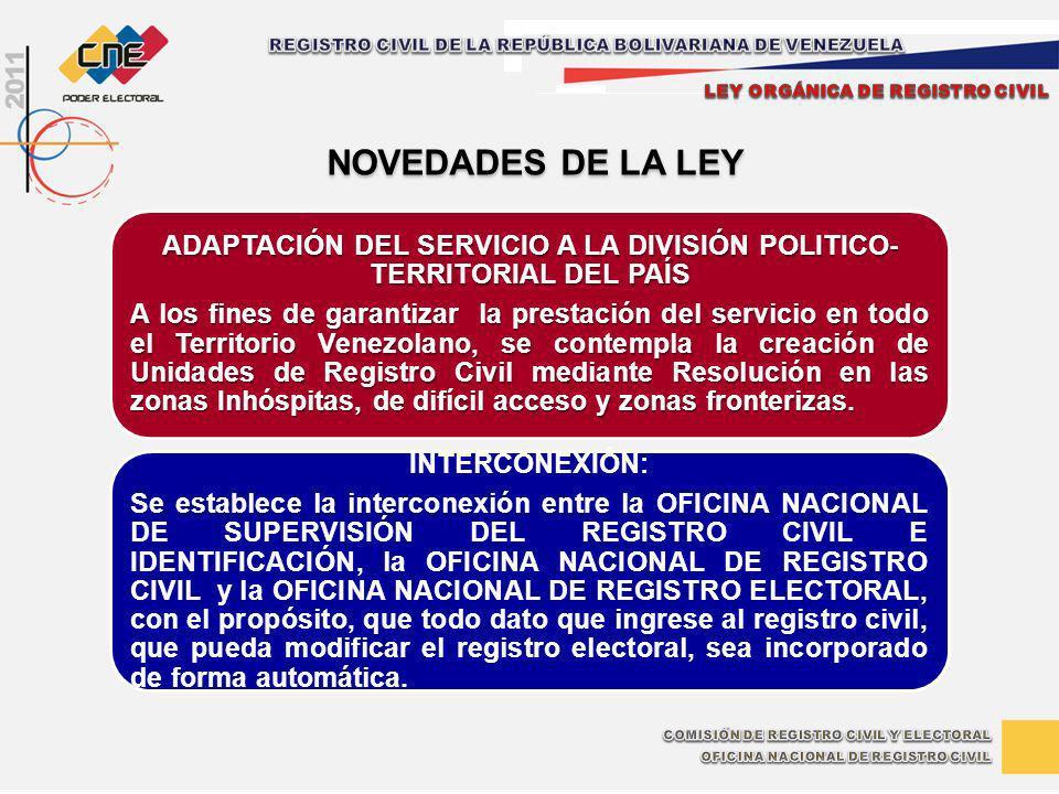 ADAPTACIÓN DEL SERVICIO A LA DIVISIÓN POLITICO- TERRITORIAL DEL PAÍS A los fines de garantizar la prestación del servicio en todo el Territorio Venezo