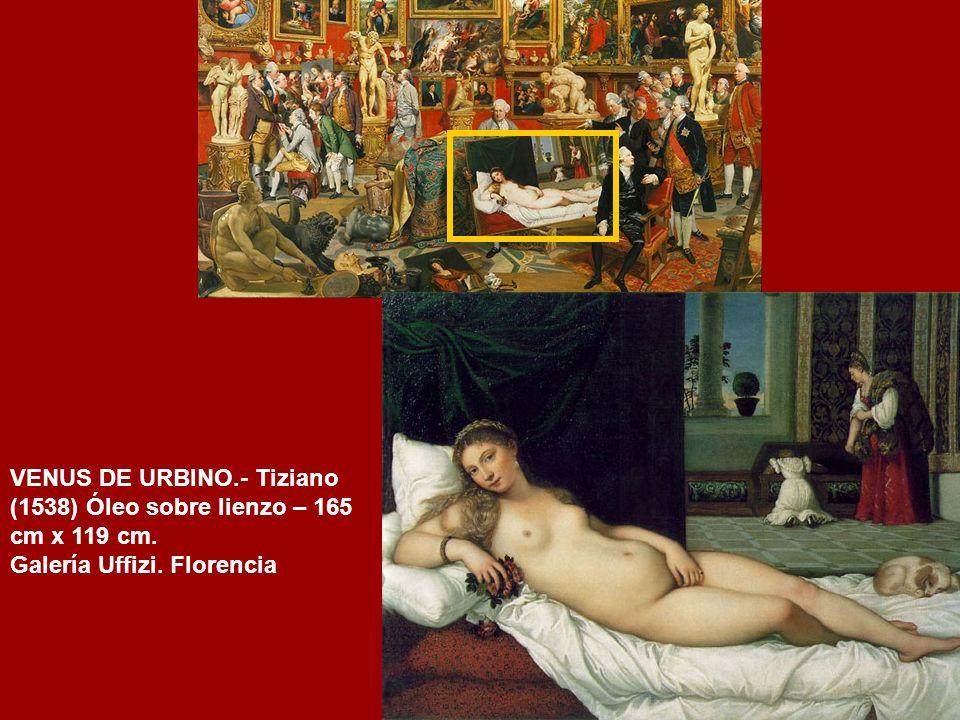 VENUS DE URBINO.- Tiziano (1538) Óleo sobre lienzo – 165 cm x 119 cm. Galería Uffizi. Florencia