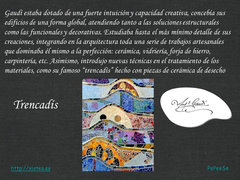 http://xistes.es Gaudí estaba dotado de una fuerte intuición y capacidad creativa, concebía sus edificios de una forma global, atendiendo tanto a las