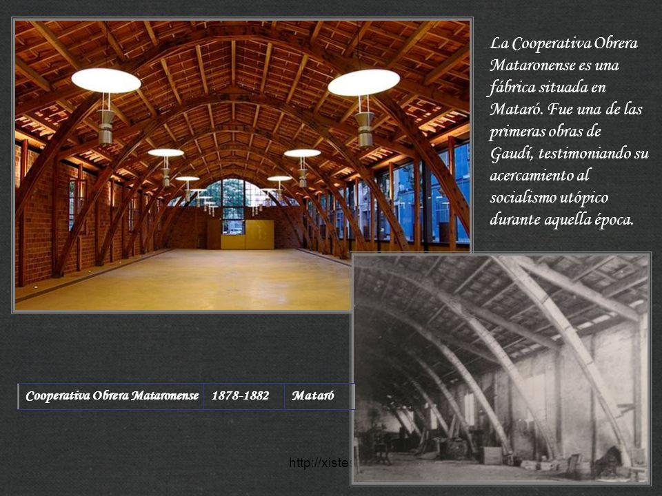 http://xistes.es Cooperativa Obrera Mataronense1878-1882Mataró La Cooperativa Obrera Mataronense es una fábrica situada en Mataró. Fue una de las prim
