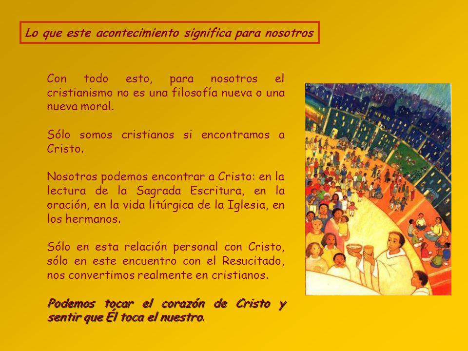 Lo que este acontecimiento significa para nosotros Con todo esto, para nosotros el cristianismo no es una filosofía nueva o una nueva moral.
