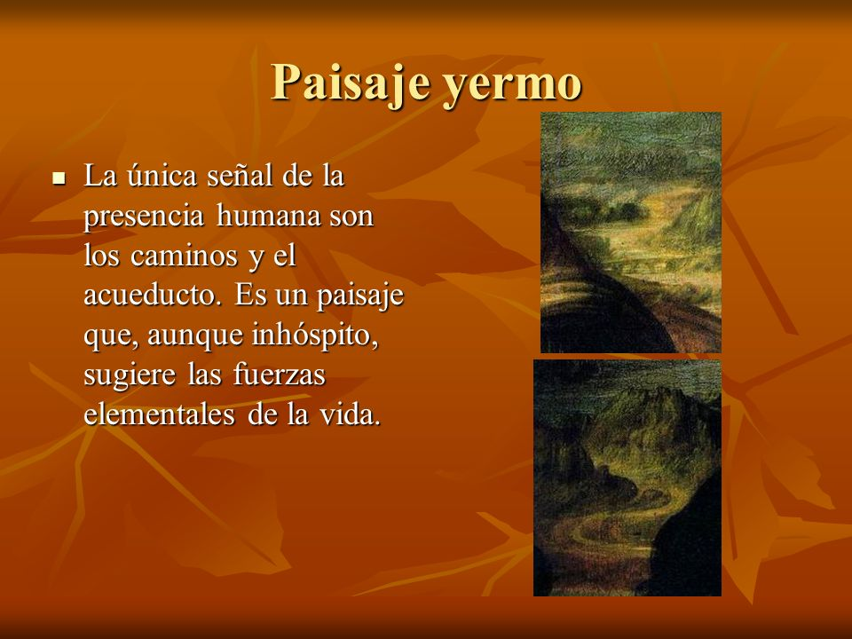 Paisaje yermo La única señal de la presencia humana son los caminos y el acueducto.