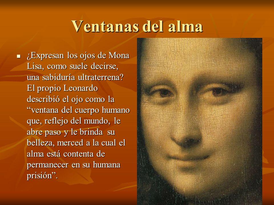 Ventanas del alma ¿Expresan los ojos de Mona Lisa, como suele decirse, una sabiduría ultraterrena.