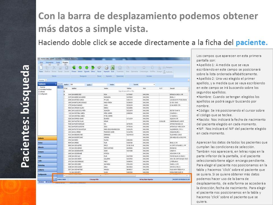 Pacientes: búsqueda Con la barra de desplazamiento podemos obtener más datos a simple vista. Haciendo doble click se accede directamente a la ficha de