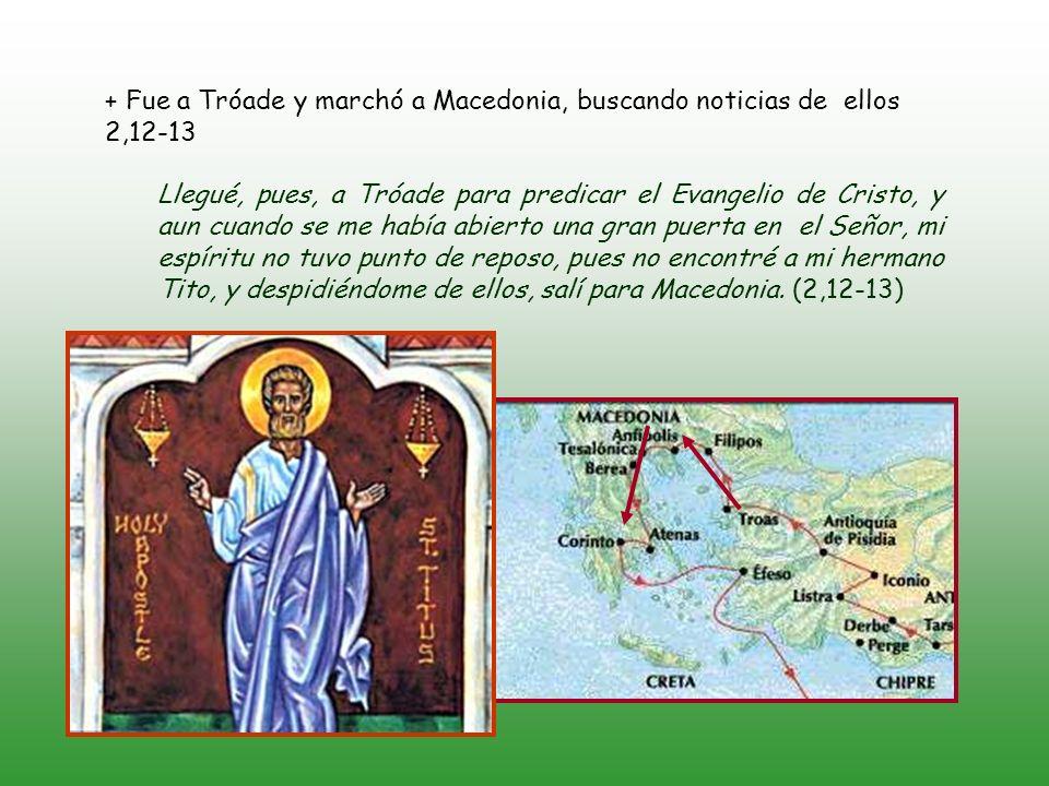 3) Viajó de Tróade a Macedonia, deseando verlos.