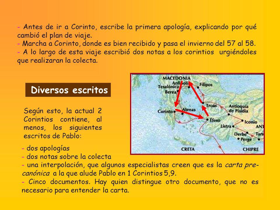 - Antes de ir a Corinto, escribe la primera apología, explicando por qué cambió el plan de viaje.