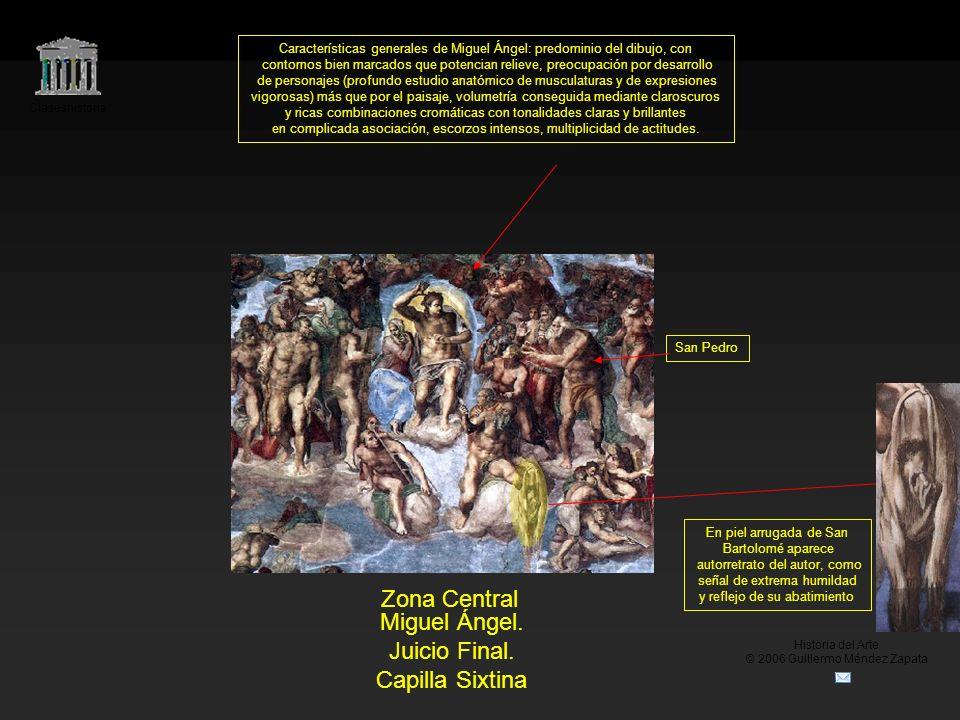 Claseshistoria Historia del Arte © 2006 Guillermo Méndez Zapata Miguel Ángel. Juicio Final. Capilla Sixtina Zona Central En piel arrugada de San Barto