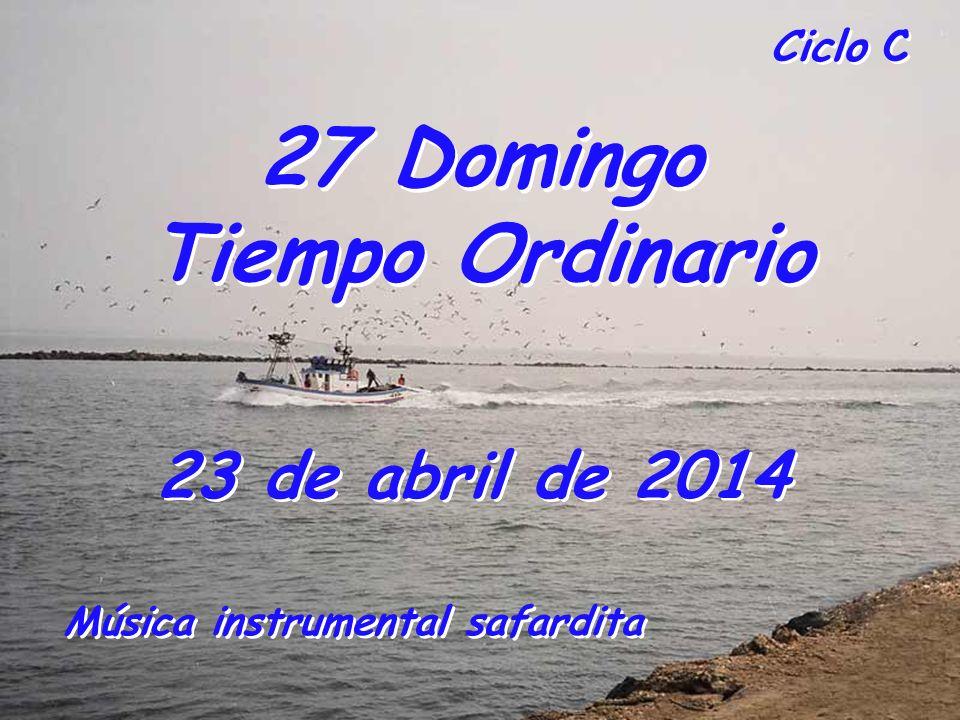 Ciclo C 27 Domingo Tiempo Ordinario 23 de abril de 2014 Música instrumental safardita
