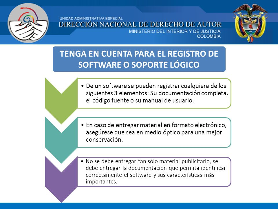 TENGA EN CUENTA PARA EL REGISTRO DE SOFTWARE O SOPORTE LÓGICO De un software se pueden registrar cualquiera de los siguientes 3 elementos: Su document