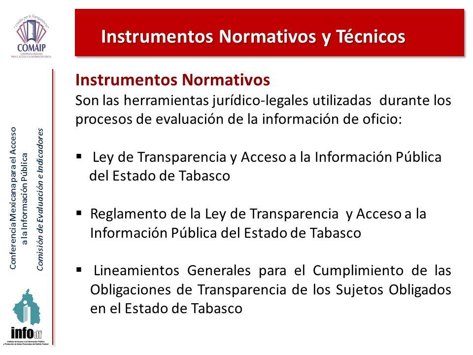 Conferencia Mexicana para el Acceso a la Información Pública Comisión de Evaluación e Indicadores Instrumentos Normativos y Técnicos Instrumentos Norm