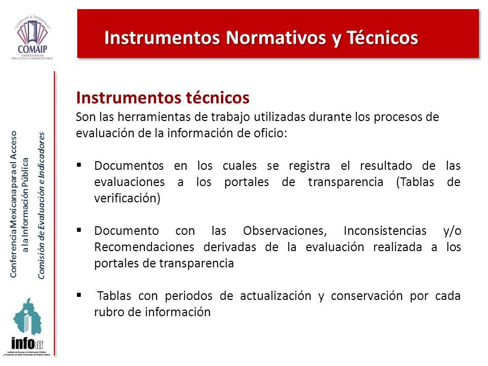Conferencia Mexicana para el Acceso a la Información Pública Comisión de Evaluación e Indicadores Instrumentos técnicos Son las herramientas de trabaj