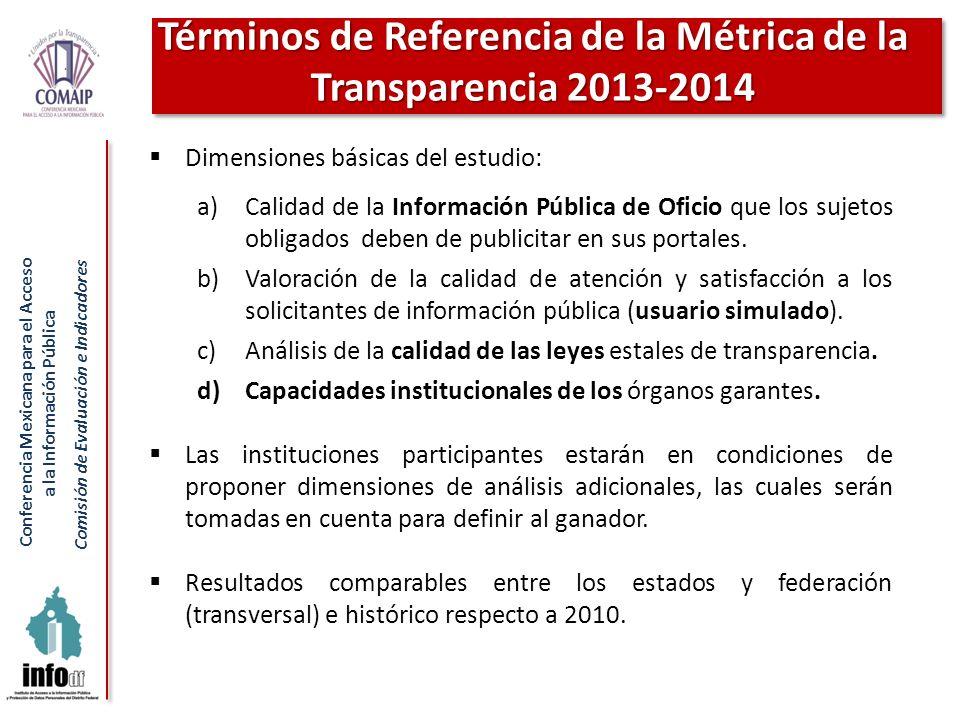 Conferencia Mexicana para el Acceso a la Información Pública Comisión de Evaluación e Indicadores Dimensiones básicas del estudio: a)Calidad de la Inf