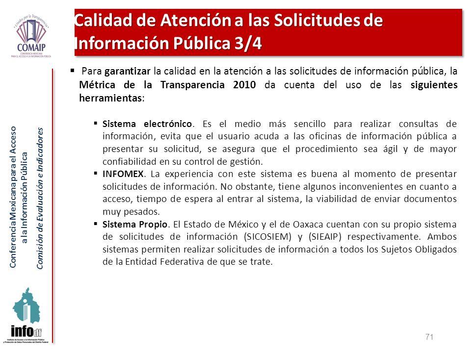 Conferencia Mexicana para el Acceso a la Información Pública Comisión de Evaluación e Indicadores 71 Para garantizar la calidad en la atención a las s