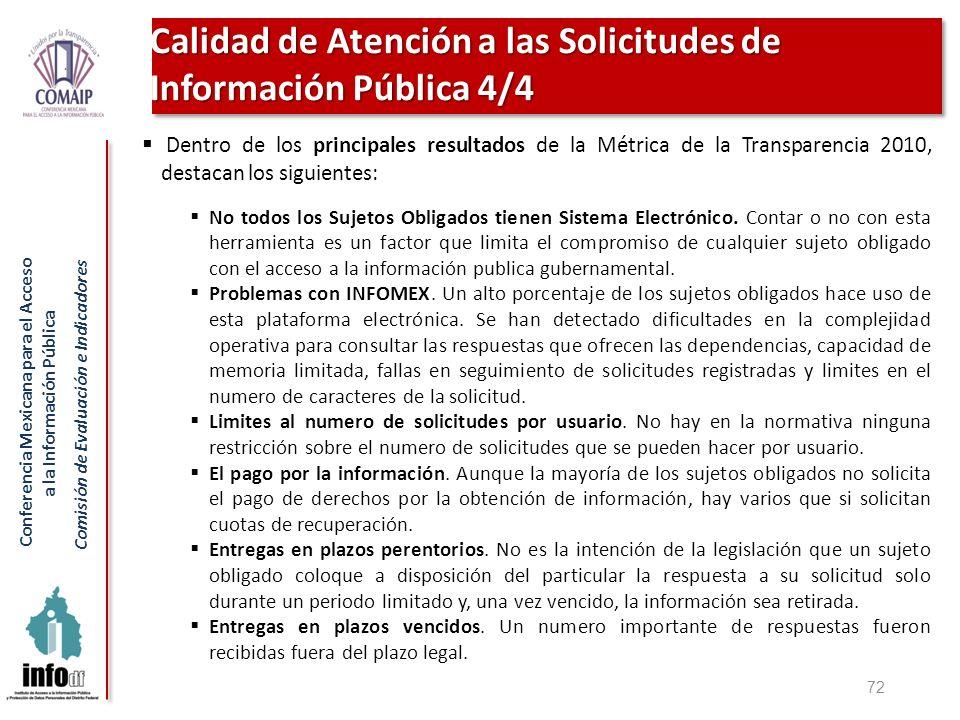 Conferencia Mexicana para el Acceso a la Información Pública Comisión de Evaluación e Indicadores 72 Calidad de Atención a las Solicitudes de Informac